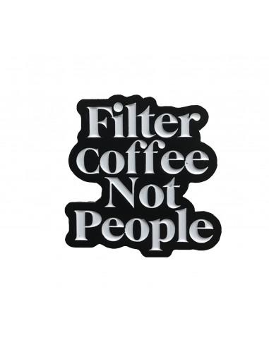 Buy Filter Coffee Not People Pin in Saudi Arabia, Khobar