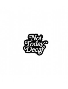 Buy Caffiend - Not Today Decaf Pin in Saudi Arabia, Khobar